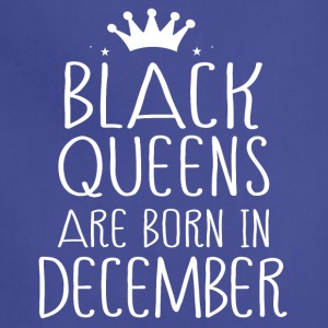 Black queens are born in December - Adjustable Apron