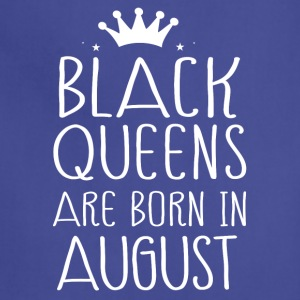 Black queens are born in August - Adjustable Apron