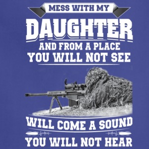 MESS WITH MY DAUGHTER - Adjustable Apron