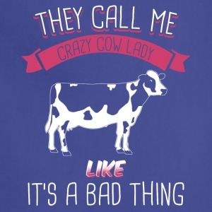 They Call Me Crazy Cow Lady Like It's A Bad Thing - Adjustable Apron