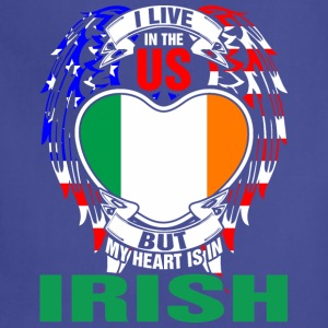 I Live In The Us But My Heart Is In Irish - Adjustable Apron