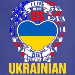 I Live In The Us But My Heart Is In Ukrainian - Adjustable Apron