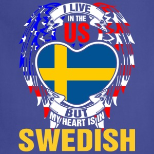 I Live In The Us But My Heart Is In Swedish - Adjustable Apron