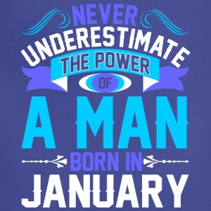 Never Underestimate The Power A Man Born In Januar - Adjustable Apron
