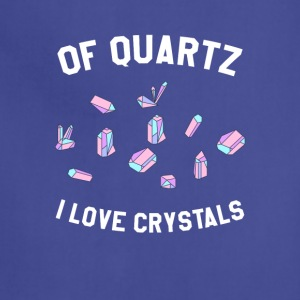 Of Quartz I Love Crystals - Adjustable Apron