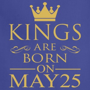 Kings are born on May 25 - Adjustable Apron