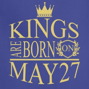 Kings are born on May 27 - Adjustable Apron