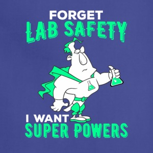 Forget Lab Safety I Want Super Powers - Adjustable Apron