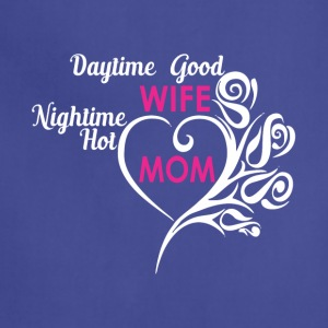 Daytime Good Wife, Nighmotime Hot Mom - Adjustable Apron