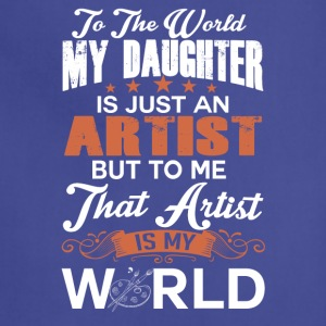 To The World My Daughter Is Just An Artist - Adjustable Apron