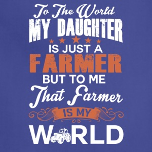 To The World My Daughter Is Just A Farmer - Adjustable Apron