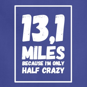 13,1 miles because i'm only half crazy - Adjustable Apron