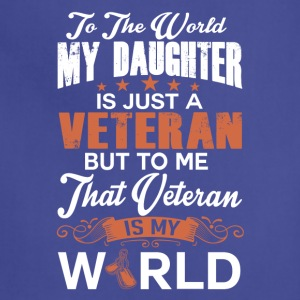 To The World My Daughter Is Just A Veteran - Adjustable Apron