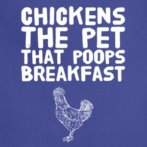 Chicken the pet that poops breakfast - Adjustable Apron