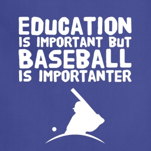 Education is important but baseball is importanter - Adjustable Apron