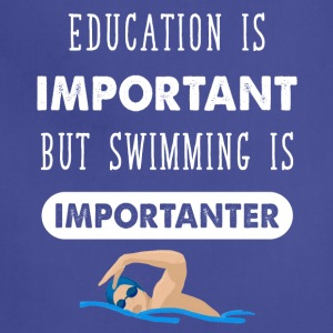 Education is important but swimming is importanter - Adjustable Apron