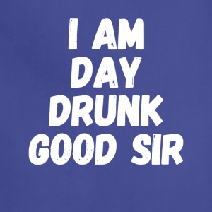I am Day Drunk Good Sir - Adjustable Apron