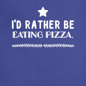 I'd rather be eating pizza - Adjustable Apron