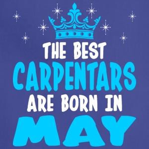 The Best Carpentars Are Born In May - Adjustable Apron