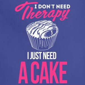 I Don't Need Therapy. I Just Need Cake - Adjustable Apron