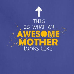 This Is What An Awesome Mother Looks Like - Adjustable Apron
