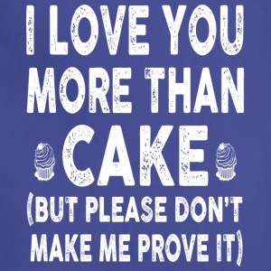 I love Cake More Than You - Adjustable Apron