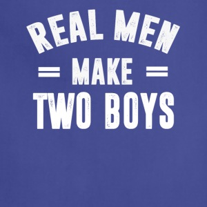 Real Men Make TWO BOYS - Adjustable Apron