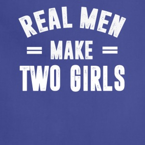 Real Men Make TWO Girls - Adjustable Apron
