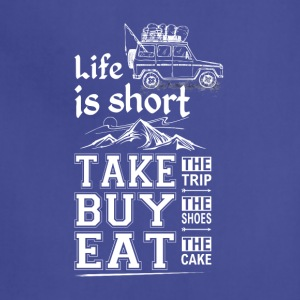 Life is Short - Adjustable Apron