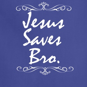 Jesus Saves Bro - Adjustable Apron