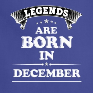 Legends Are Born in December T-Shirt - Adjustable Apron
