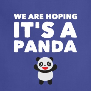 we are hoping it's a panda - Adjustable Apron
