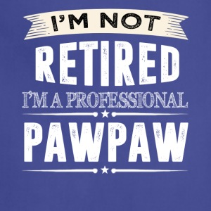 I m Not Retired I m A Professional PAWPAW - Adjustable Apron