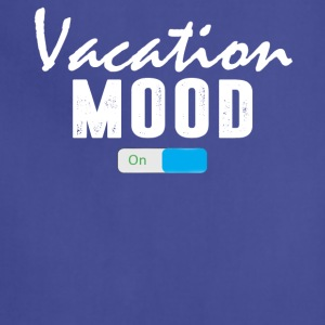 Vacation Mood on T-Shirt - Adjustable Apron
