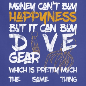 Money can't buy happyness but it can buy DIVE Gear - Adjustable Apron