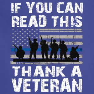 If you can read this thank a Veteran - Adjustable Apron