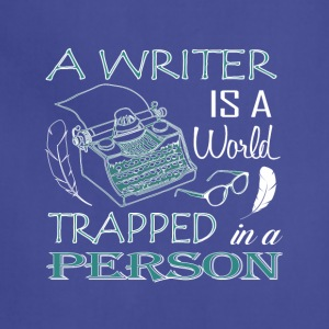 A Writer Is A World Trapped In A Person T Shirt - Adjustable Apron