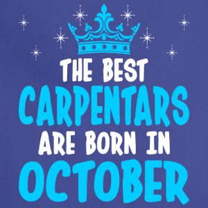 The Best Carpenters Are Born In October - Adjustable Apron