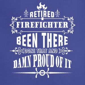Retired Firefighter Been There Done That T Shirt - Adjustable Apron