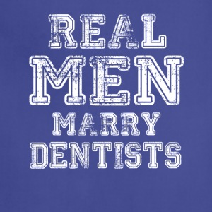 Real Men Marry Dentists - Adjustable Apron