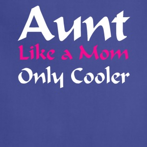 Aunt Like A Mom Only Cooler T-shirt - Adjustable Apron