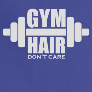 Gym hair don t care - Adjustable Apron