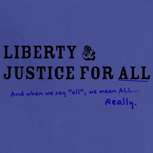 Liberty and Justice for ALL - Adjustable Apron