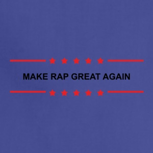 Make Rap Great Again - Adjustable Apron