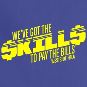 WE VE GOT THE SKILLS TO PAY THE BILLS WESTSIE FBLA - Adjustable Apron