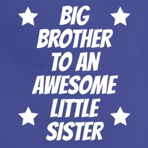 Big Brother To An Awesome Little Sister - Adjustable Apron