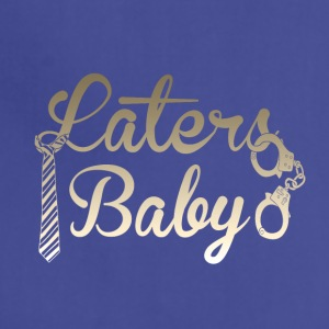 Laters Baby - Adjustable Apron