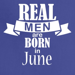 Real men born in June - Adjustable Apron