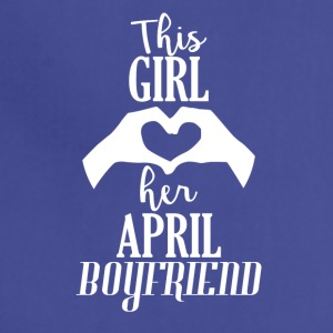 This Girl loves her April Boyfriend - Adjustable Apron