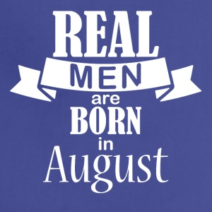 Real men born in August - Adjustable Apron
